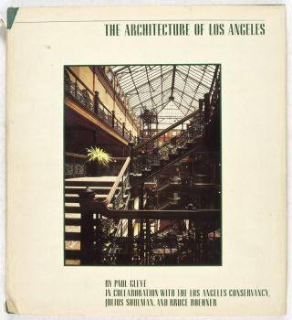 The Architecture of Los Angeles [SIGNED BY THE AUTHOR]. Paul Gleye, Julius Schulman, Bruce Boehner, Text, Photographers.