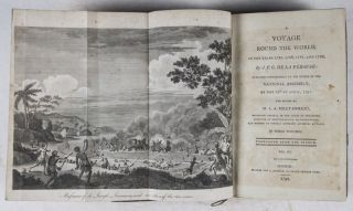 A Voyage Round the World, in the Years 1785, 1786, 1787, and 1788, by J. F. G. De La Pérouse: Published Conformably to the Decree of the National Assembly, of the 22d of April, 1791, and edited by M. L. A. Milet-Mureau