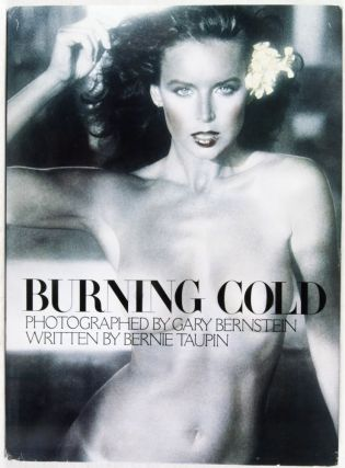 Burning Cold. Gary Bernstein, Bernie Taupin, Photographs, Text