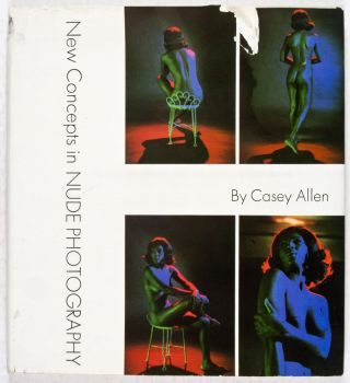 New Concepts in Nude Photography. Casey Allen.