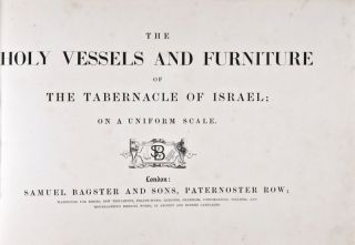The Holy Vessels and Furniture of the Tabernacle of Israel. Henry W. Soltau.