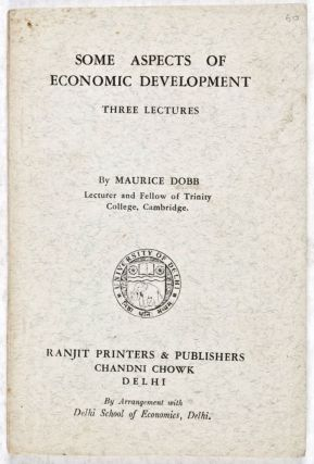 Some Aspects of Economic Development: Three Lectures. Maurice Dobb