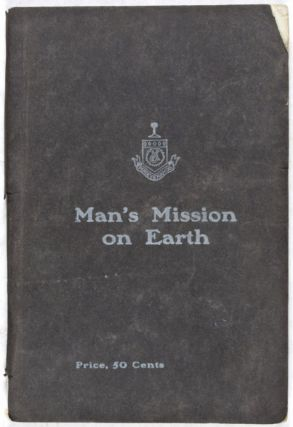 Man's Mission on Earth: A Short Treatise on the Male Genito-Urinary Organs in Health and Disease, with a Chapter on Syphilis