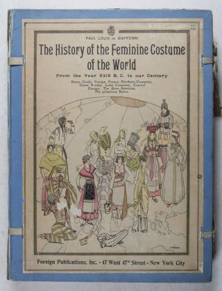 The History of the Feminine Costume of the World from the Year 5318 B.C. to our Century (Rome,...