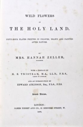 Wild Flowers of the Holy Land. Hannah Zeller, H. B. Tristram, Edward Atkinson, Preface, Introduction