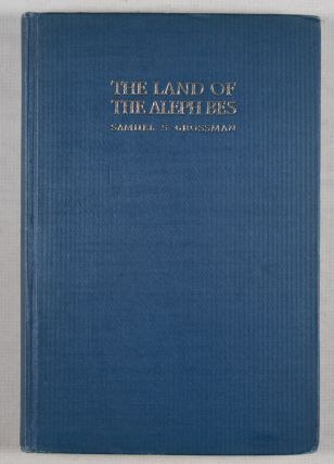 The Land of the Aleph Bes: A Wonder Play For Jewish Children In Nine Scenes [INSCRIBED AND SIGNED BY AUTHOR]