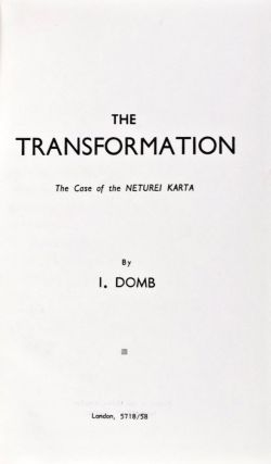 The Transformation: The Case of the Neturei Karta. I. Domb