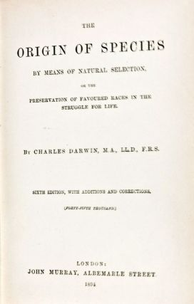 The Origin of Species by Means of Natural Selection, or the Preservation of Favoured Races in the...