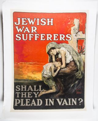 Jewish War Sufferers - Shall They Plead in Vain? (World War I Lithograph Poster) & World War I Bronze Jewish Relief Medal. Lou Mayer.