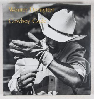 Cowboy Code [Inscribed and Signed]. Wouter Deruytter, John Wood