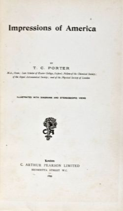 Impressions of America [Signed]. T. C. Porter