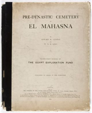 Pre-Dynastic Cemetery at El Mahasna (Thirty-First Memoir of The Egypt Exploration Fund). Edward...