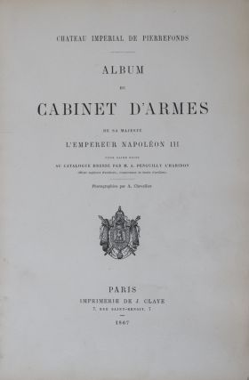 Cabinet d'Armes de sa Majesté l'Empereur Napoléon III pour faire suite au catalogue dressé par M. A. Penguilly l'Haridon [Collection of 59 albumen prints]