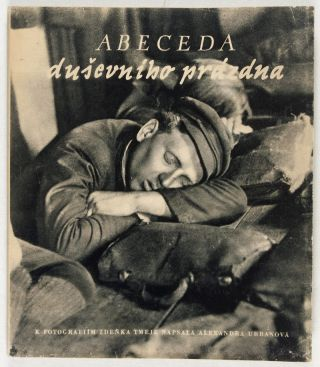 Abeceda Dusevniho Prázdna [SIGNED BY AUTHOR]. Zdenek Tmej, Alexandra Urbanová, photographs, text.