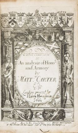 Honor Redivivus: Or, An Analysis of Honor and Armory. Matthew Carter.