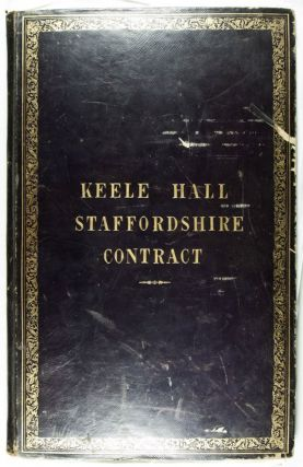 Contract for certain alterations in and additions to Keele Hall, Staffordshire. the Property of Ralph Sneyd Esquire [MANUSCRIPT ON VELLUM]