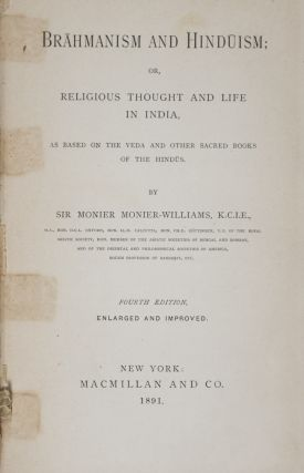 Brahmanism and Hinduism; or, Religious Thought and Life in India. Monier Monier-Williams.