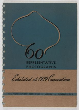 Sixty Representative Photographs Exhibited at the 1939 Convention