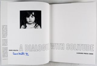 A Dialogue With Solitude [ONE HUNDRED COPIES SIGNED AND NUMBERED, WITH ORIGINAL PRINT ALSO SIGNED AND NUMBERED BY DAVID HEATH]