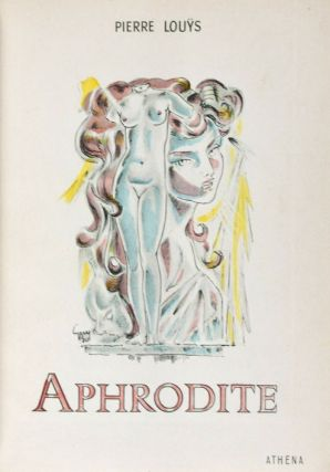 Aphrodite. Pierre Louys, R. Gay