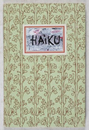 Haiku. Artist Book [SIGNED BY AUTHOR AND ILLUSTRATOR]