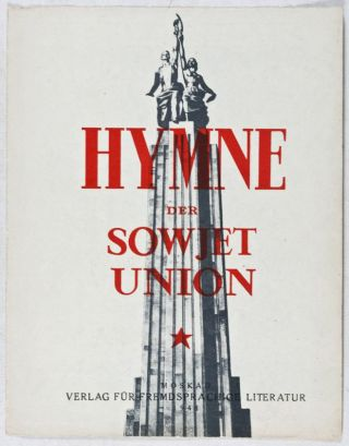 Hymne der Sowjet Union (Hymn of the Soviet Union). S. Michalkow, El-Registan, A. Alexandrow