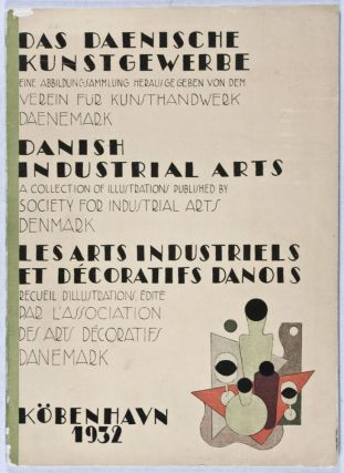 Das dänische Kunstgewerbe - Danish Industrial Arts - Les Arts Industriels et Décoratifs Danois. Society for Industrial Arts.