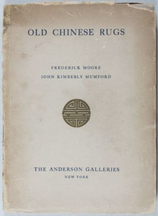 Catalogue of Very Important Old Chinese Rugs: And a Few Other Rare Works of Chinese Art,...