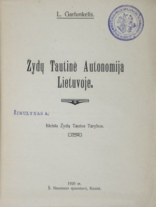 Žydų tautinės autonomijos Lietuvoje: Išleista Žydų Tautos Tarybos (Jewish national autonomy in Lithuania: Publication of the Jewish National Council). L. Garfunkelis.