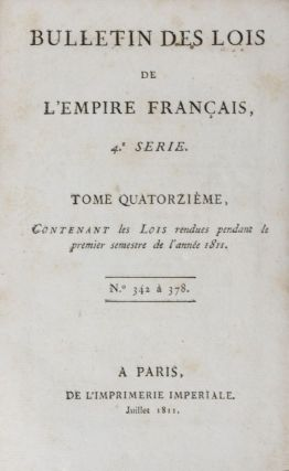 Bulletin des Lois de l'Empire Français: 4eme Série (1806, 1807, 1808 (2 volumes), 1810, 1811, 1813). 7-vol. set (Complete in itself) [Complete set of decrees implemented by Napoleon I regarding Jews during his reign]. Napoleon I., Napoleon Bonaparte.