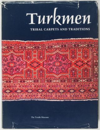 Turkmen: Tribal Carpets and Traditions [INSCRIBED AND SIGNED]. Louise W. Mackie, Jon Thompson,...
