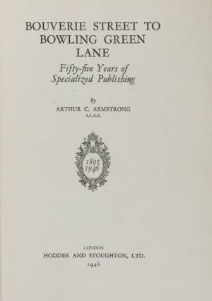 Bouverie Street to Bowling Green Lane: Fifty-Five Years of Specialized Publishing [SIGNED BY...