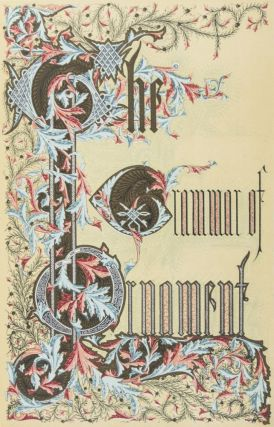 The Grammar of Ornament. Owen Jones