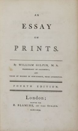 An Essay on Prints [BOUND WITH] Three Essays: On Picturesque Beauty; On Picturesque Travel; and on Sketching Landscape: To Which is Added a Poem, on Landscape Painting. 2-vols. in one (Complete)