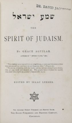 The Spirit of Judaism: שמע ישראל. Grace Aguilar, Isaac Leeser.