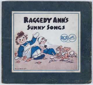 Raggedy Ann's Sunny Songs. Set of three RCA Victor 78 RPM records (Complete). Johnny Gruelle, Frank Luther, Songs.