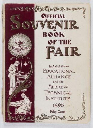 Official Souvenir Book of the Fair in Aid of the Educational Alliance and the Hebrew Technical institute 1895. n/a.