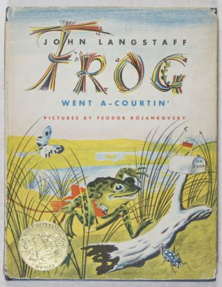 Frog Went A-Courtin' [SIGNED BY ILLUSTRATOR]. John Langstaff, Feodor Rojankovsky.