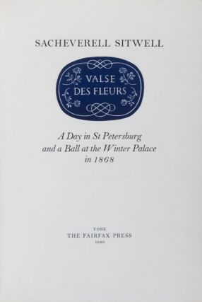Valse des Fleurs: A Day in St Petersburg and a Ball at the Winter Palace in 1868 [SIGNED]. Sacheverell Sitwell, Henry Moore, Reynolds Stone.