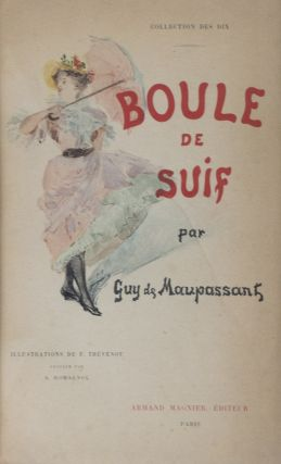 Boule de Suif [UNIQUE COPY FROM THE PERSONAL LIBRARY OF FRENCH PUBLISHER PAUL OLLENDORFF - WITH SIGNED HANDWRITTEN TELEGRAM FROM GUY DE MAUPASSANT TO HIS PUBLISHER, A HANDWRITTEN LETTER FROM LAURE DE MAUPASSANT TO HER SON'S PUBLISHER, A HANDWRITTEN LETTER FROM GUSTAVE DE MAUPASSANT TO HIS SON'S PUBLISHER, AN ORIGINAL DRAWING BY ILLUSTRATOR FRANCOIS THEVENOT, AND A STRIKING ORIGINAL CABINET PHOTOGRAPH OF THE AUTHOR]. Guy de Maupassant, François Thevenot.