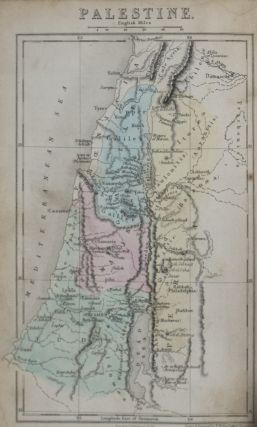 The Geography of Palestine, or The Holy Land, Including Phoenicia and Philistia; With a...
