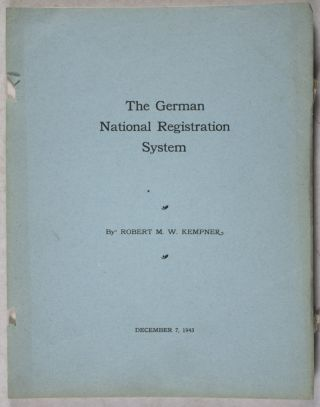 The German National Registration System. Robert M. W. Kempner, Robert Max Wasilii.
