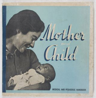 Mother and Child: Medical and Pedagogic Handbook. Dr. J. Asherman, Prof. Dr. L. F. Meyer, Dr. B. Farber, Dr. J. Rivkai.