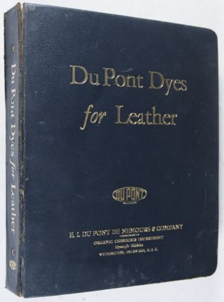 Du Pont Dyes for Leather [COMPLETE WITH ALL ITS MOUNTED LEATHER SAMPLES]. n/a.