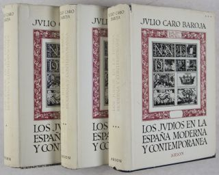 Los Judios en la España moderna y contemporanea (The Jews in modern and contemporary Spain). 3-vol. set (Complete)