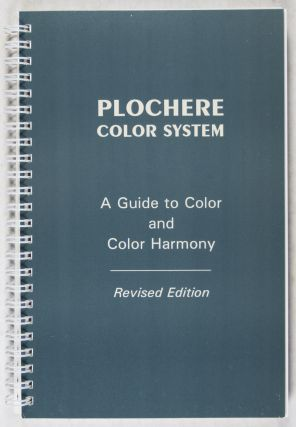 Plochere Color System. A Guide to Color and Color Harmony. To be used in Conjunction with the 1248 Color Tone Cards and 200 Gray tone Included in this Set. Gustave Plochere.