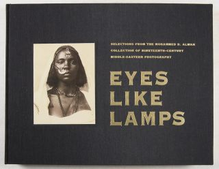 EYES LIKE LAMPS Selections from the Mohammed B. Alwan Collection of 19th-Century Middle-Eastern...