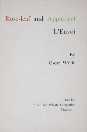 Rose-leaf and Apple-leaf L'Envoi. Oscar Wilde.