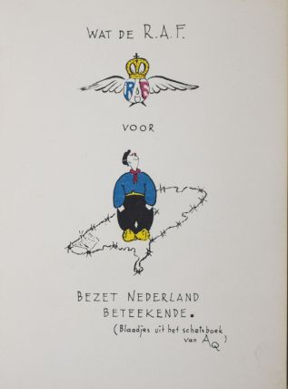 Wat de R.A.F. voor bezet Nederland beteekende [What the RAF did for the occupied Netherlands]. A. Q. van Braam Houckgeest.