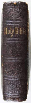 The Holy Bible, Containing the Old and New Testaments Translated out of the Original Tongues and with Former Translations Diligently Compared and Revised. Self-Pronouncing Edition